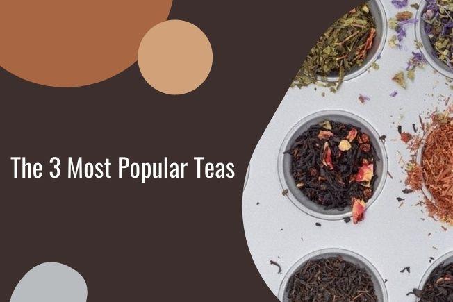 Most popular Teas